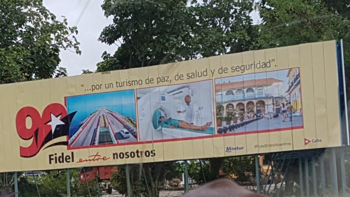 """... for a peaceful tourism, health and safety"" - Fidel among us, cuban highway"